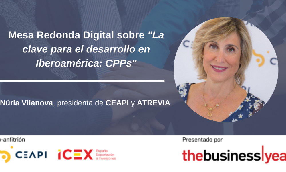 "Encuentro digital (The Business Year): ""La clave para el desarrollo en Iberoamérica: CPPs"""